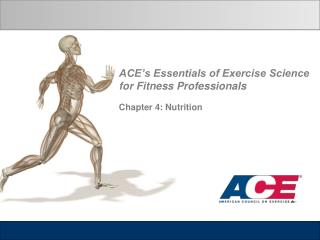 ACE's Essentials of Exercise Science  for Fitness Professionals Chapter 4: Nutrition
