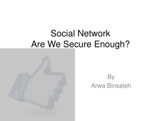 Social Network Are We Secure Enough?