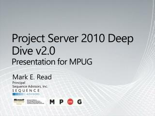 Project Server 2010 Deep Dive v2.0 Presentation for MPUG
