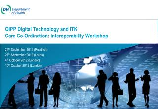 QIPP Digital Technology and ITK Care Co-Ordination: Interoperability Workshop