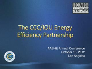 The CCC/IOU Energy Efficiency Partnership