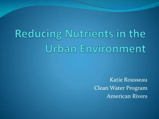 Reducing Nutrients in the Urban Environment