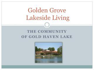 Golden Grove  Lakeside Living