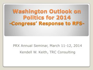 Washington Outlook on Politics for 2014 -Congress' Response to RFS-