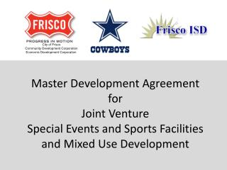Master Development Agreement for Joint Venture Special Events and Sports Facilities and Mixed Use Development