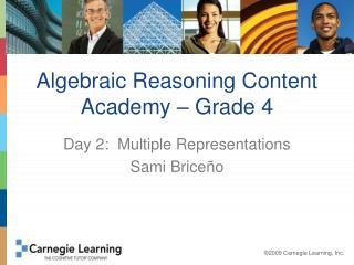 Algebraic Reasoning Content Academy – Grade 4