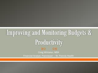 Improving and Monitoring Budgets & Productivity