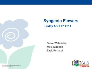 Syngenta Flowers Friday  April 4 th  2014