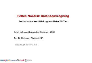 Felles Nordisk Balanseavregning Initiativ fra  NordREG  og nordiske  TSO'er