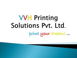 V V H Printing Solutions Pvt. Ltd .