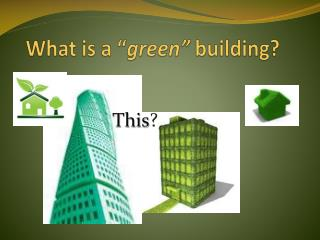 """What is a """" green""""  building?"""