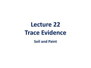 Lecture 22  Trace Evidence