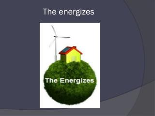 The  energizes