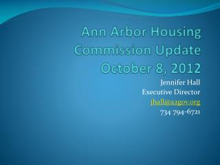 Ann Arbor Housing Commission Update  October 8, 2012