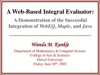 a web-based integral evaluator:  a demonstration of the successful integration of webeq, maple, and java