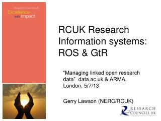 RCUK Research Information systems: ROS & GtR