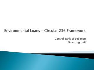 Environmental Loans - Circular 236 Framework
