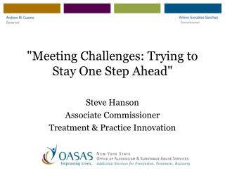 """Meeting Challenges: Trying to Stay One Step Ahead"""