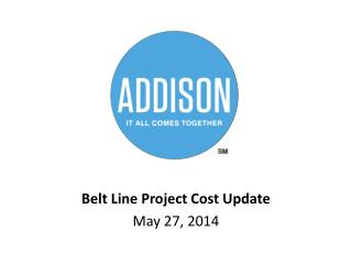 Belt Line Project Cost Update May 27, 2014