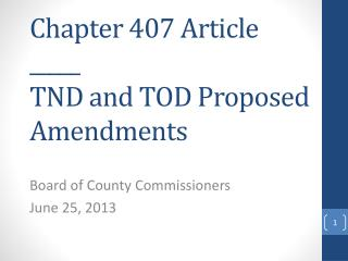 Chapter 407 Article  _____  TND and TOD Proposed Amendments