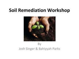 Soil Remediation Workshop