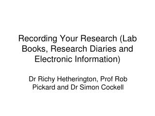 Recording Your Research (Lab Books, Research Diaries and Electronic Information)