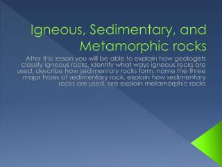 Igneous, Sedimentary, and Metamorphic rocks