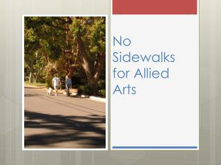 No Sidewalks for Allied Arts