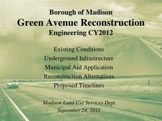 Borough of Madison Green Avenue Reconstruction Engineering CY2012