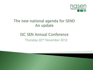 The new national agenda for SEND  An update ISC SEN Annual Conference