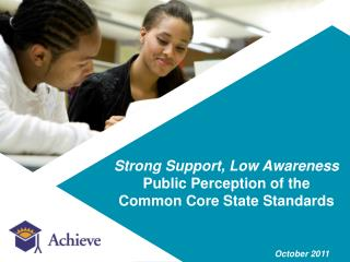 Strong Support, Low Awareness Public Perception of the Common Core State Standards