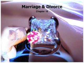 Marriage &  D ivorce