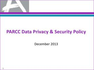 PARCC Data Privacy & Security Policy December 2013