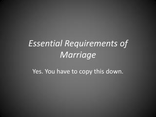 Essential Requirements of Marriage
