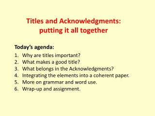 Titles and Acknowledgments:  putting it all together