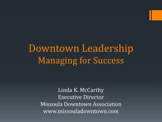 Downtown Leadership Managing for Success