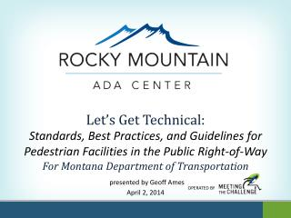 Let�s Get Technical: Standards , Best Practices, and Guidelines for Pedestrian Facilities in the Public Right-of-Way Fo