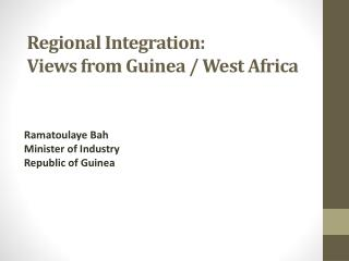 Regional Integration: Views from Guinea / West Africa