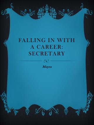 Falling in with a Career:  Secretary