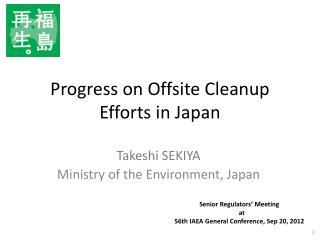 Progress on Offsite Cleanup Efforts in Japan