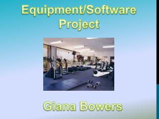 Equipment/Software  Project