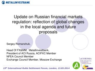 Update on Russian financial markets regulation: reflection of global changes in the local  agenda and future proposals