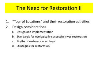 The Need for Restoration II
