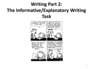 Writing Part 2:   The Informative/Explanatory Writing Task