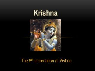 The 8 th  incarnation of Vishnu .