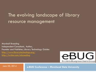 The  evolving landscape of library resource management