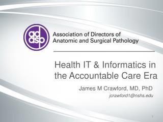 Health IT & Informatics in the Accountable Care Era