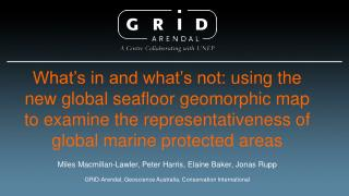 What's in and what's not:  using  the new global seafloor geomorphic map to examine the representativeness of global ma