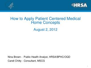 How to Apply Patient Centered Medical Home Concepts August 2, 2012
