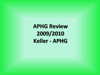 APHG Review  2009/2010 Keller - APHG